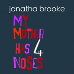 "Jonatha Brooke - Publicity Images - ""My Mother Has 4 Noses"" CD Release"
