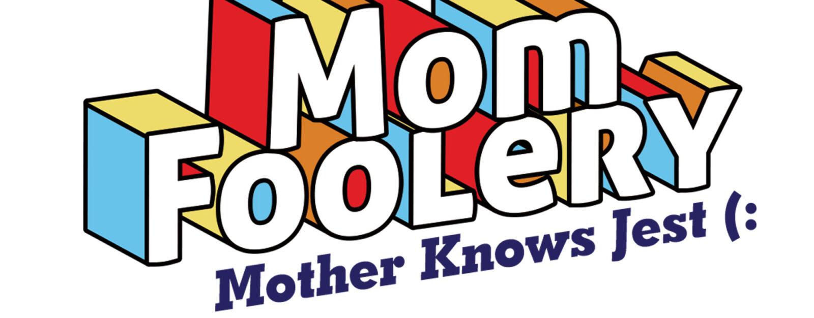 Mom Foolery